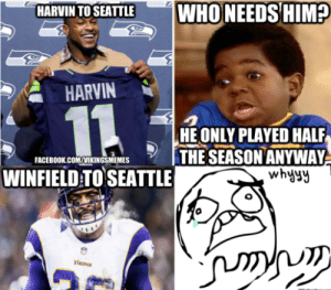 Packers Vikings Meme: WHONEEDS HIM  HARVIN TO SEATTLE  HARVIN  HE ONLY PLAYED HALF  THE SEASON ANYWAY  whyyy  FACEBOOK.COM/VIKINGSMEMES  WINFIELD TO SEATTLE  VisinGS Packers Vikings Meme