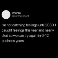 lmao 😂😂💀😂😂💀...🤷🏽‍♀️: whoreo  @northafricant  I'm not catching feelings until 2030.I  caught feelings this year and nearly  died so we can try again in 6-12  business years lmao 😂😂💀😂😂💀...🤷🏽‍♀️