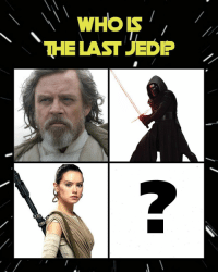 "wHors  THE LAST JEDP The Internet has many theories on who the ""Last Jedi"" is in Episode VIII, but let's see what our Looters say! Do you think it's Luke, Kylo Ren, Rey or a mystery person? Or is it more than 1 person? 😮 (via Pinterest)"