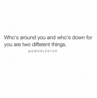 """Down, You, and For: Who's around you and who's down for  you are two different things.  @QWORLDSTAR """"Realest..."""" 💯 @QWorldstar https://t.co/GDZXx8vhYV"""