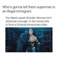 Wonder Woman and Captain America are gonna be the dream team 😍 can't wait for that killer movie to come out who agrees: Who's gonna tell them superman is  an illegal immigrant  Fox News upset Wonder Woman isn't  American enough. In the movie she  is from a fictional Amazonian tribe Wonder Woman and Captain America are gonna be the dream team 😍 can't wait for that killer movie to come out who agrees