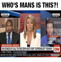 "Whos man is this lmao: WHO'S MANS IS THIS?  Pittsburgh  3:24 PM ET  Nashville  2:24 PM CT  RK  ODDS  OUTKI  TONIGHT ON CNN  SECRET STATE  INSIDE NORTH  102  ET  BREAKING NEWS  WH STANDS BY CALL TO FIRE ESPN HOST OVER ""SUPREMACIST REMARK CNN  Clay Travis 