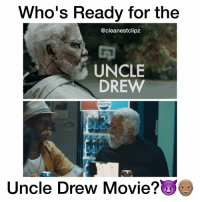 Memes, Movie, and 🤖: Who's Ready for the  @cleanestclipz  UNCLE  DREW  Uncle Drew Movie?  O CD DoubleTap if you're ready for the Uncle Drew Movie! 🔥👴🏽 - Follow (ME) @cleanestclipz for more! 🏀