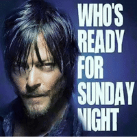 Memes, 🤖, and  Kathi: WHOS  READY  SUNDAY  NIGHT This Sunday belongs to the Dead ! ~kathy