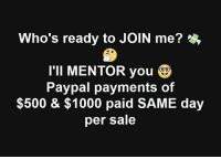 """Click, Facebook, and Instagram: Who's ready to JOIN me?  I'Il MENTOR you  Paypal payments of  $500 & $1000 paid SAME day  per sale This is simply insane people are getting paid instantly using this simple system leveraging social media like Instagram and Facebook. You got to check it out click on the link in the bio and just watch the video and get the system if you want to make $500 to $1,000 directly into your PayPal account as soon as today. If you'd like access to our system Showing you """"EXACTLY"""" how to generate """"INSTANT"""" $500 & $1,000 payments sent straight to your PayPal Using Facebook & Instagram with NO PAID ADS Follow my page @vasrue2 and click in the link in the bio if you want access till way out of the 9 to 5 job."""