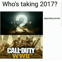 Such a tough decision, destiny 1 is my most played game on my Xbox and WW2 just looks so good🔥: Whos taking 2017?  @gaming. memes Such a tough decision, destiny 1 is my most played game on my Xbox and WW2 just looks so good🔥