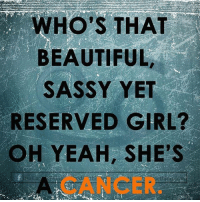 Tag a Cancer girl here! #cancer #cancerseason #cancer♋ #cancerfacts #cancerseason♋️ #cancers #crabs #cancerzodiac #cancerbaby #cancerman #cancerwoman #cancerworld #cancerian #cancerthing #cancersign #cancerteam #juneborn #julyborn #zodiac #zodiacthing #zodiactees #zodiacthingcom http://bit.ly/2J4Pimw: WHO'S THAT  BEAUTIFUL,  SASSY YET  RESERVED GIRL?  OH YEAH, SHE'S  CANCER Tag a Cancer girl here! #cancer #cancerseason #cancer♋ #cancerfacts #cancerseason♋️ #cancers #crabs #cancerzodiac #cancerbaby #cancerman #cancerwoman #cancerworld #cancerian #cancerthing #cancersign #cancerteam #juneborn #julyborn #zodiac #zodiacthing #zodiactees #zodiacthingcom http://bit.ly/2J4Pimw