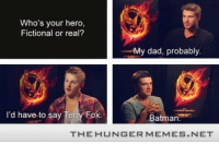 """Batman, Dad, and Http: Who's your hero,  Fictional or real?  My dad, probably  I'd have to say Terry Fox  Batman-.  THEHUNGERMEMES NET <p>Batman <a href=""""http://ift.tt/1cnKNiM"""">http://ift.tt/1cnKNiM</a></p>"""
