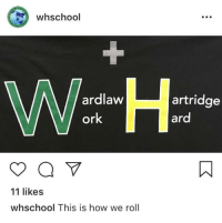 this is how we roll: whschool  ardlaW  artridge  or  ard  11 likes  whschool This is how we roll