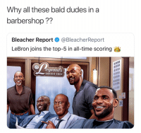 Barber, Barbershop, and Basketball: Why all these bald dudes in a  barbershop??  Bleacher Report @BleacherReport  LeBron joins the top-5 in all-time scoring  egends  BARBER SHOP The pic still dope tho 😂🔥 (Via ‪Spaceshippimp‬-Twitter)