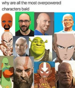 Just gonna leave it here by Ainesh_11 MORE MEMES: why are all the most overpowered  characters bald Just gonna leave it here by Ainesh_11 MORE MEMES