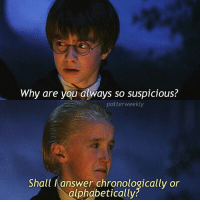 Birthday, Harry Potter, and Instagram: Why are you always so suspicious?  potterweekly  Shall I answer chronologically or  alphabetically? ✎✐✎ ↯ ⇢ Who gets the reference 🌚 ↯ ⇢ Guys, I don't usually say this, but DC actually did something right with their films for once, Wonder Woman was done brilliantly and ngl I had tears in my eyes watching it. Diana and Steve are so precious, I love them so much honestly they are too good for this world ↯ ⇢ Please go follow the tagged account! They're featured for the week and use some pretty neat filters for their scene edits :) ✎✐✎ Birthday(s) Of The Day 👇🏼🎂🎉 ⇢ Wish Natalie a very happy birthday in the comments please! ✎✐✎ My Other Accounts: ⇢ @TheWizardWeekly - [ account for blended-video-aesthetic edits ] ⇢ @MarvelsWomen - [ co-owned Marvel account ] ⇢ @HPTexts - [ co-owned Harry Potter text messages account ] ⇢ @LumosTutorials - [ co-owned instagram tutorial account ] ✎✐✎ QOTD : Favourite power couple from a TV show or film? AOTD : Steve and Diana, Luke Cage and Jessica Jones, and Daredevil and Elektra