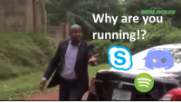 Running: Why are you  running!?  Spotify