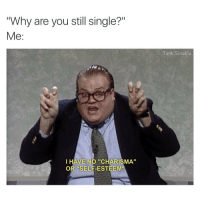 "Can you imagine what Chris Farley's Instagram account would be like?: ""Why are you still single?""  Me  I HAVE NO ""CHARISMA""  OR SELF-ESTEEM.  Tank. Sinatra Can you imagine what Chris Farley's Instagram account would be like?"