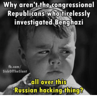 Sick of the Slant - A Fair Look at the News of the Day: Why aren't the congressional  Republicans who tirelessly  investigated Benghazi  fb.com  Sickof The Slant  all over this  Russian hacking thing Sick of the Slant - A Fair Look at the News of the Day