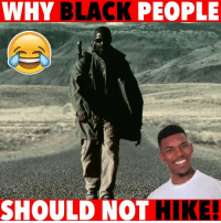 I almost died that one time I went on a hike 😩😩: WHY BLACK PEOPLE  SHOULD NOT HIKE! I almost died that one time I went on a hike 😩😩
