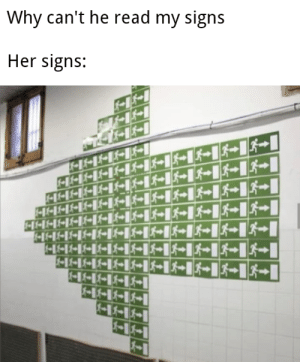 True, Her, and Signs: Why can't he read my signs  Her signs:  1-141+11  1HEBER  FEEEEE  |1  -1TK-K[+[+[&+ true