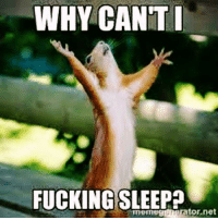 Fucking, Fuck, and Sleeping: WHY CANT I  FUCKING SLEEP?  tor net  rmem