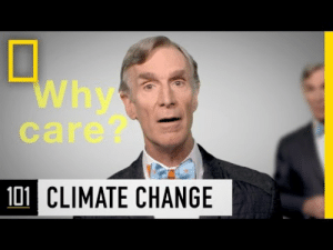 ttv:  Climate Change Is RealBy: Bill Nye (via National Geographic)Date: December 5, 2015More: Has Bill Nye EVER been wrong? He was your trusted childhood aficionado of all things science-related and now he's taking on climate change. Don't miss 18:16 — and don't miss today's #ClimateStrike walkouts. It's happening NOW — and you can play a part.Playlist: Climate Change is Real | Live Past 30 | Change the Rules | Listen to the Scientists: Why  care?  101 CLIMATE CHANGE ttv:  Climate Change Is RealBy: Bill Nye (via National Geographic)Date: December 5, 2015More: Has Bill Nye EVER been wrong? He was your trusted childhood aficionado of all things science-related and now he's taking on climate change. Don't miss 18:16 — and don't miss today's #ClimateStrike walkouts. It's happening NOW — and you can play a part.Playlist: Climate Change is Real | Live Past 30 | Change the Rules | Listen to the Scientists