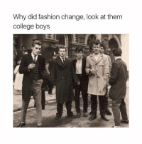 Lawyer, Girl Memes, and Lawyers: Why did fashion change, look at them  college boys I saw the hottest lawyer ever today, defiantly 10-10, damn imma miss that face