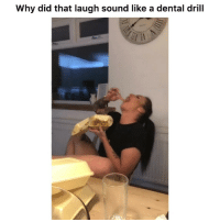 Funny, Twitter, and Sound: Why did that laugh sound like a dental drill The accuracy 😂 👉🏽(via: @Ladbible statchogit-Twitter)