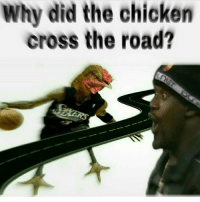 Because ball is life duhhhhhhhh chicken had to show the road what it was about 💯: Why did the chicken  cross the road? Because ball is life duhhhhhhhh chicken had to show the road what it was about 💯