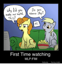 I watch things with carrot top.: why did you  Do you  make me watch wanna sop?  This?  NO  First Time watching  MLP FIM  Nobody funny. mobi I watch things with carrot top.