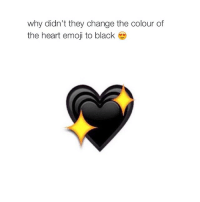 Emoji, Black, and Blacked: why didn't they change the colour of  the heart emoji to black HERO D