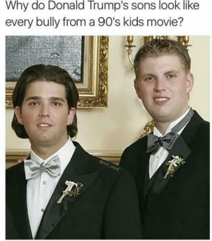 Bullies: Why do Donald Trump's sons look like  every bully froma 90's kids movie?  Omo_wad Bullies