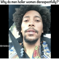 Funny, Memes, and Women: Why do men holler women disrespectfully?  @chakabars Whatever happened to introducing yourself and asking how she is. Men want to own women, sexism is still a major problem. I know I'm funny but sexism isn't...