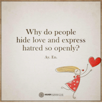 Follow our new page @alaskanhashqueen: Why do people  hide love and express  hatred so openly?  Ay. En.  HIGHER  PERSPECTIVE Follow our new page @alaskanhashqueen