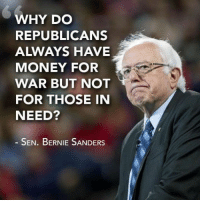 """Bernie Sanders, Money, and Tumblr: WHY DO  REPUBLICANS  ALWAYS HAVE  MONEY FOR  WAR BUT NOT  FOR THOSE INN  NEED?  SEN. BERNIE SANDERS <p><a href=""""http://russian-support.tumblr.com/post/156982868982/libertybill-votes-in-favor-of-bombing"""" class=""""tumblr_blog"""">russian-support</a>:</p>  <blockquote><p><a href=""""https://libertybill.tumblr.com/post/156631276162/votes-in-favor-of-bombing-yugoslavia-votes-to"""" class=""""tumblr_blog"""">libertybill</a>:</p><blockquote> <h2><a href=""""http://www.alternet.org/election-2016/bernie-sanders-troubling-history-supporting-us-military-violence-abroad"""">*Votes in favor of bombing Yugoslavia*<br/></a></h2> <h2><a href=""""http://www.alternet.org/election-2016/bernie-sanders-troubling-history-supporting-us-military-violence-abroad"""">*Votes to fund the Iraq War*</a></h2> <h2><a href=""""http://www.alternet.org/election-2016/bernie-sanders-troubling-history-supporting-us-military-violence-abroad"""">*Votes to fund coup in Ukraine*</a></h2> <h2> <b>""""I just don't understand how they have money for wars??""""</b><br/></h2> </blockquote>  <p>""""I don't understand economics."""" -Bernie Sanders</p></blockquote>"""