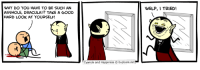 Dank, Dracula, and Good: WHY DO YOU HAVE TO BE SUCH AN  ASSHOLE, DRACULA!? TAKE A GOOD  HARD LOOK AT YOURSELF!  WELP,I TRIED!  -t  Cyanide and HappinessExplosm.net EEK! If this comic is too scary, perhaps a newer one might be less terrifying? http://explosm.net/comics/5066/
