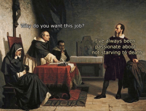 (x-post r/Librulz) When the boss expects you to wax poetically about what his business and this opportunity means to you but you tell him the truth. by ChipAyten FOLLOW 4 MORE MEMES.: Why do you want this job?  I've always been  passionate about  not starving to death (x-post r/Librulz) When the boss expects you to wax poetically about what his business and this opportunity means to you but you tell him the truth. by ChipAyten FOLLOW 4 MORE MEMES.