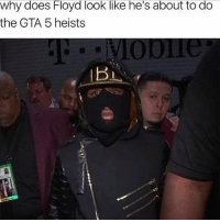 Memes, Gta 5, and 🤖: why does Floyd look like he's about to do  the GTA 5 heists 50-0 🙌🏽😂