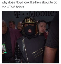 Funny, Gta 5, and Gta: why does Floyd look like he's about to do  the GTA 5 heists For real though, what kinda look is this??? https://t.co/5WMhcySOhy