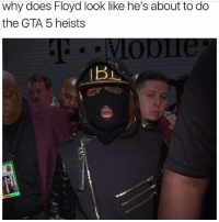 Gta 5, Girl Memes, and Gta: why does Floyd look like he's about to do  the GTA 5 heists He looks like he's about to rob someone