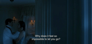 Why, You, and Feel: Why does it feel so  impossible to let you go?