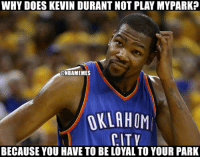 online store b3d88 c909c Doe, Kevin Durant, and Nba  WHY DOES KEVIN DURANT NOT PLAY MYPARK