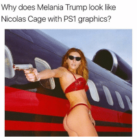 Melania Trump, Memes, and Nicolas Cage: Why does Melania Trump look like  Nicolas Cage with PS1 graphics? 😩😩😩