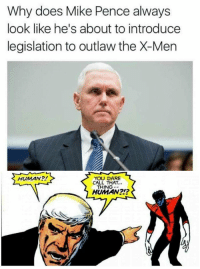 """Memes, X-Men, and Http: Why does Mike Pence  look like he's about to introduce  legislation to outlaw the X-Men  always  HUMAN?!  YOU DARE  CALL THAT..  THING--  HUMAN?!? <p>Mike Pence hates mutants. via /r/memes <a href=""""http://ift.tt/2jLSyr1"""">http://ift.tt/2jLSyr1</a></p>"""