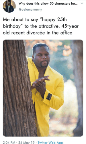 """If you aint got a jacket like that, dont even show up by kevinowdziej MORE MEMES: Why does this allow 50 characters for...  @delamomann  Me about to say """"happy 25th  birthday"""" to the attractive, 45-year  old recent divorcée in the office  2:04 PM 24 May 19 Twitter Web App If you aint got a jacket like that, dont even show up by kevinowdziej MORE MEMES"""
