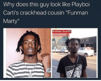 "Leave @wave_jody ALONE 😂🤦🏾‍♂️: Why does this guy look like Playboi  Carti's crackhead cousin ""Funman  Marty""  IG:@Clout Racer敬  G.@RockFlee  HEM Leave @wave_jody ALONE 😂🤦🏾‍♂️"