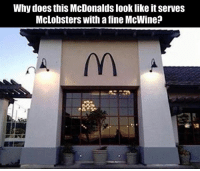 McDonalds, Memes, and Ice Cream: Why does this McDonalds look like it serves  McLobsters with a fine McWine? 😂Damn they are raising the bar. The big question is the ice cream machine working?