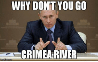 Who up: WHY DONT YOU GO  CRIMEA RIVER  nngflip.com Who up
