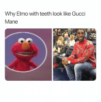 @whitepeoplehumor is a must follow 😂😂🙏: Why Elmo with teeth look like Gucci  Mane @whitepeoplehumor is a must follow 😂😂🙏