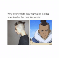 @3.1415926535897932384626433832 you lol.: Why every white boy wanna be Sokka  from Avatar the Last Airbender @3.1415926535897932384626433832 you lol.