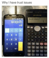 Memes, 🤖, and Acs: Why have trust issues  CASIO  V. P AMI.  6-2 (2+1)  6+2(2+1)  CONST  7 8 9  hypo sin cos tan  4 5 6  ENG  7008 DEL AC  1 2 3  EXP Ans For real tho! 🤦‍♂️😂 https://t.co/56lWyMGfdr