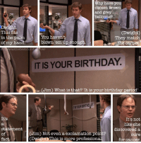 "I REALLY WANT THIS SIGN FOR MY 21ST BIRTHDAY!!! 🎂🎂🎂🎂🎂🎂🎂🎂🎂🎂🎂 theoffice theofficeus dwightschrute jimhalpert rainnwilson johnkrasinski: Why have you  chosen brown  and grey  balloons  Dwight  This fits  Dwight  CYou haven't  They match  in the palm.  of my hand  blown 'em up enough  the carpet.  Wasthebestduin  ver  IT IS YOUR BIRTHDAY  Geim) What is that? ""It is your birthday period'  ITS BIRTHDAY  YOUR It's  It's not  like she  state  ent  discovered a  (Jim Not even a exclamation point?  of  Cure  fact  Dwight This is more profession  for cancer. I REALLY WANT THIS SIGN FOR MY 21ST BIRTHDAY!!! 🎂🎂🎂🎂🎂🎂🎂🎂🎂🎂🎂 theoffice theofficeus dwightschrute jimhalpert rainnwilson johnkrasinski"