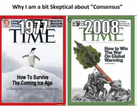 "America, Facebook, and Friends: Why I am a bit Skeptical about ""Consensus""  Living  M A S H  1977  n Richard  Canc  What Erit  nson Save the  rline Industry?  Frank Take?  SPECIAL EN VIRON MENT ISSUE  How to Win  The War  On Global  Warming  How To Survive  The Coming Ice Age  5IThings You Can Doto Makea Difference  mematic net LIKE & TAG YOUR FRIENDS ------------------------- 🚨Partners🚨 😂@the_typical_liberal 🎙@too_savage_for_democrats 📣@the.conservative.patriot Follow: @rightwingsavages & @allamericansmokeshows Like us on Facebook: The Right-Wing Savages Follow my backup page @tomorrowsconservatives -------------------- conservative libertarian republican democrat gop liberals maga makeamericagreatagain trump liberal american donaldtrump presidenttrump american 3percent maga usa america draintheswamp patriots nationalism sorrynotsorry politics patriot patriotic ccw247 2a 2ndamendment globalwarming climatechange"